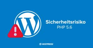 Sicherheitsrisiko PHP 5.6 WordPress