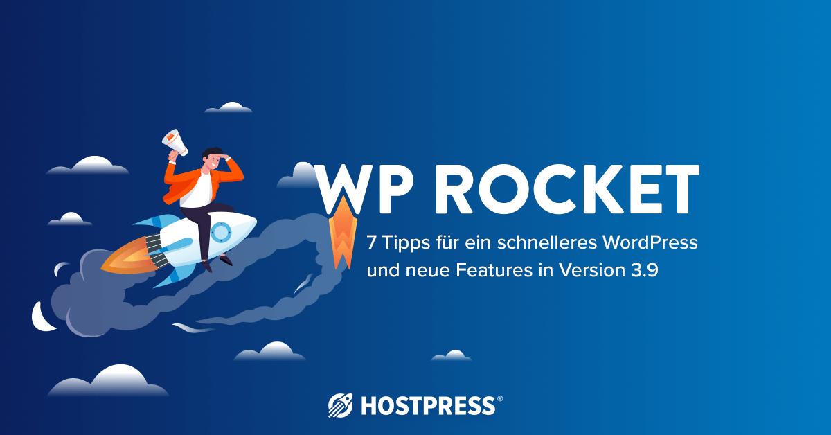 WP Rocket: 7 Tipps für ein schnelleres WordPress + Neue Features in Version 3.9